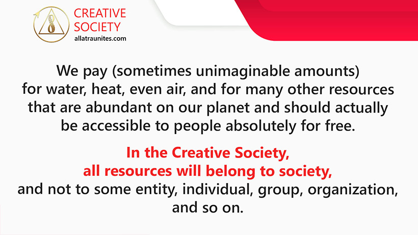 In the Creative Society, all resources will belong to society