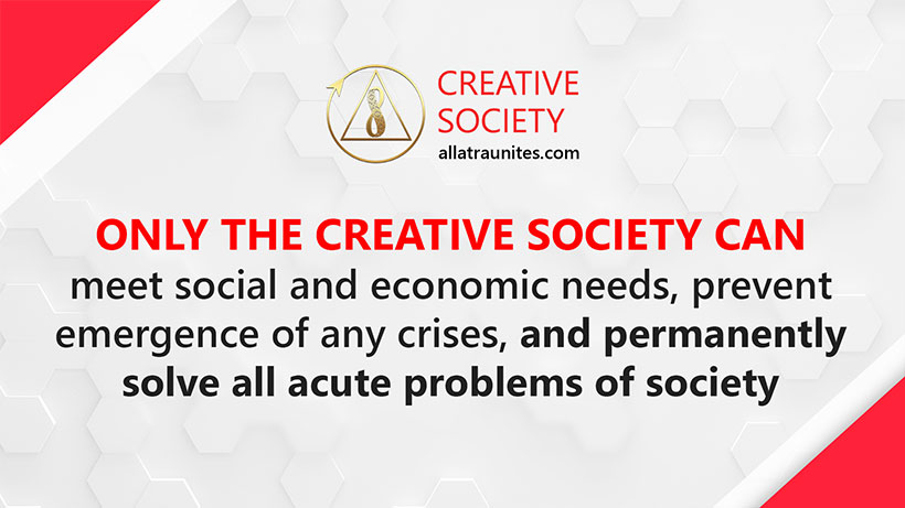 Only the Creative Society can solve all acute problems of society