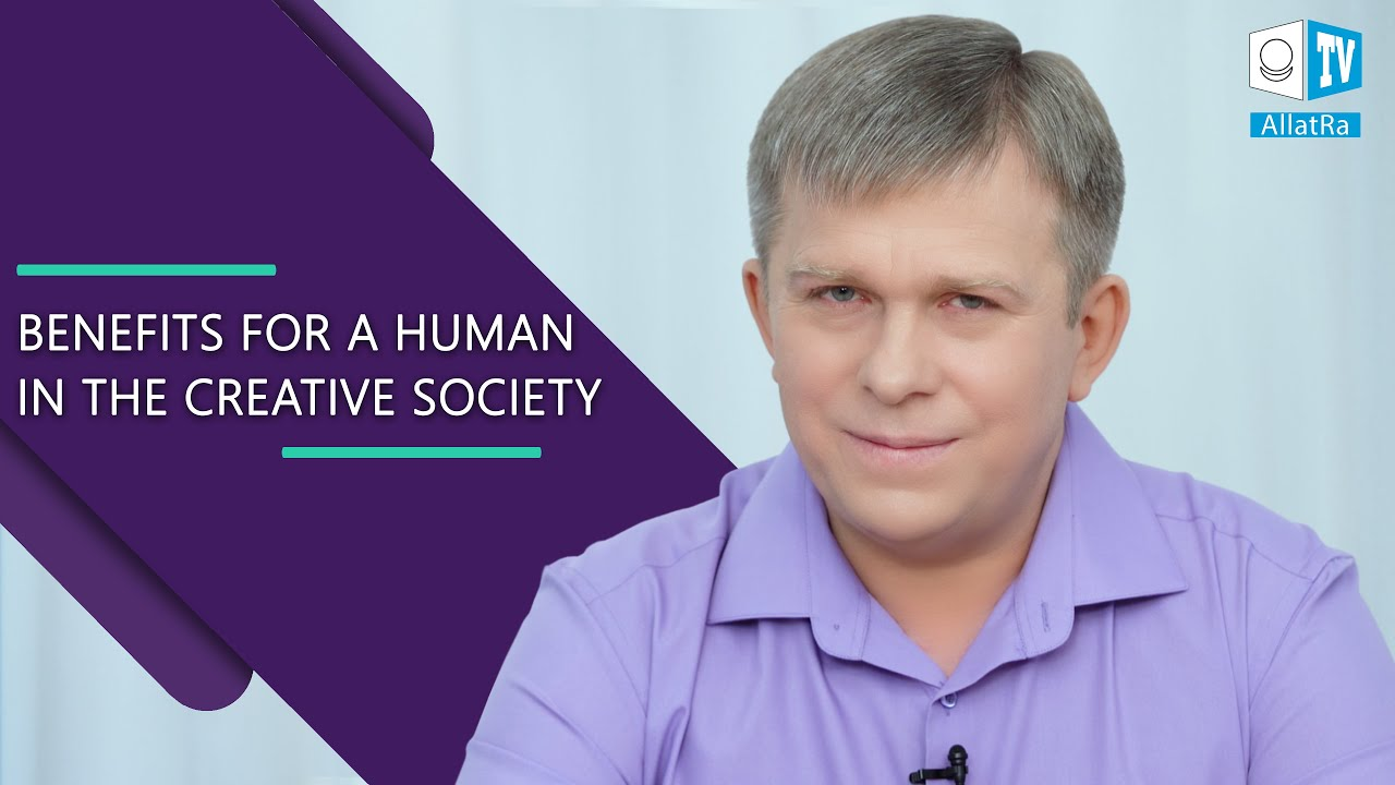 Benefits for a Human in the Creative Society