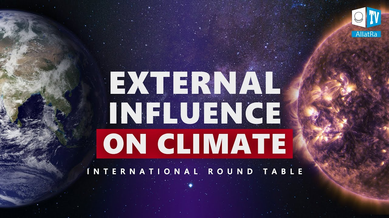 Impact of Outer Space on Climate.How to Preserve Life on the Planet Earth?|International Round Table