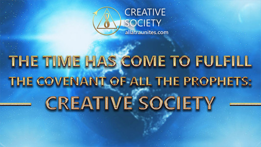 The time has come to fulfill the covenant of all the prophets: Creative Society