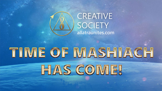 Time of Mashiach has come!