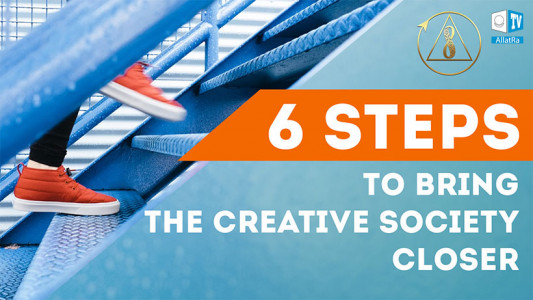 6 Steps that Anyone Can Take Already Today to Bring the Creative Society Closer